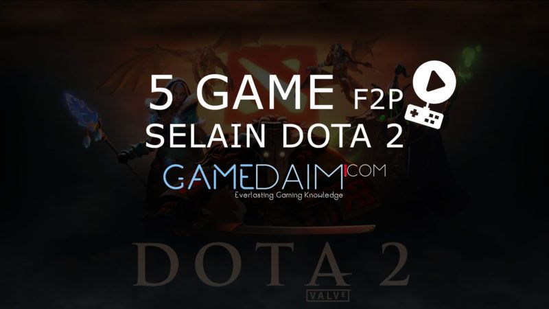5 Game F2P di Steam Paling Seru Selain DOTA 2 - Gamedaim