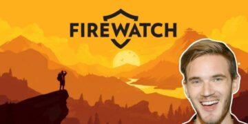 Pewdiepie Firewatch drama DAFUNDA