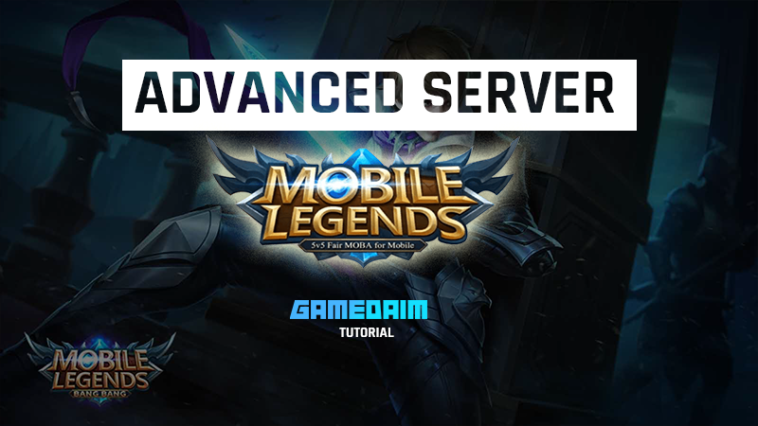 Beginilah Cara Masuk Advanced Server Mobile Legends Dengan Mudah! Gamedaim