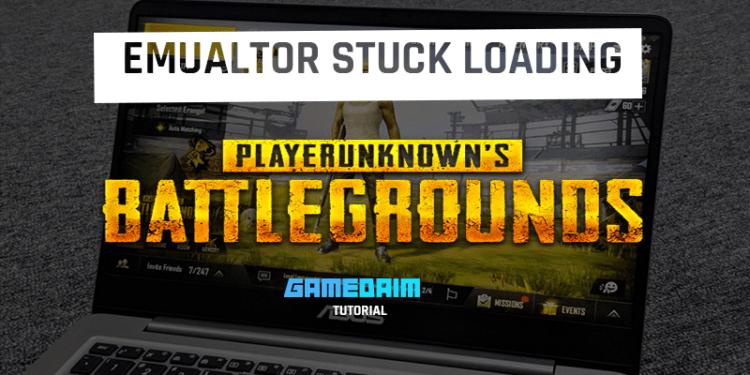 Beginilah Cara Mengatasi PUBG Mobile Emulator Stuck Loading Dengan Mudah! Gamedaim