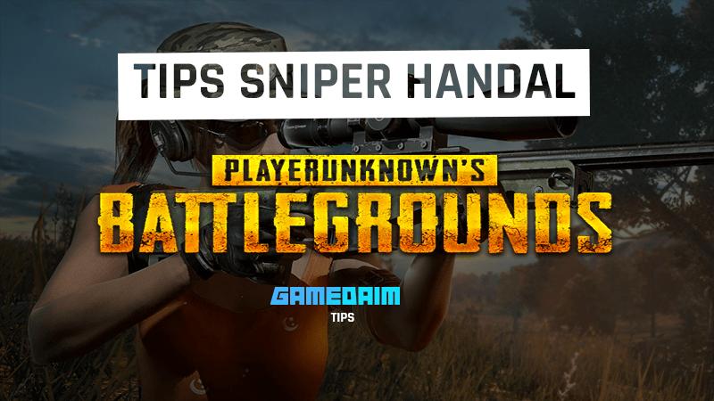 Tips Menjadi Sniper Handal Di PUBG Mobile Seperti Pro Gamer! Gamedaim