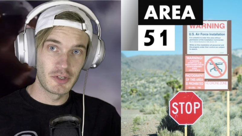 PewDiePie Explains How Storming Area 51 Actually 22makes A Lot Of Sense22