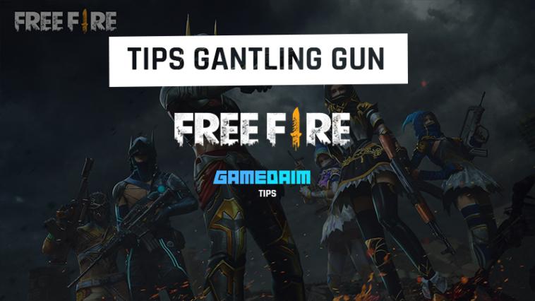 Tips Menggunakan Gatling Gun Di Free Fire! Gamedaim