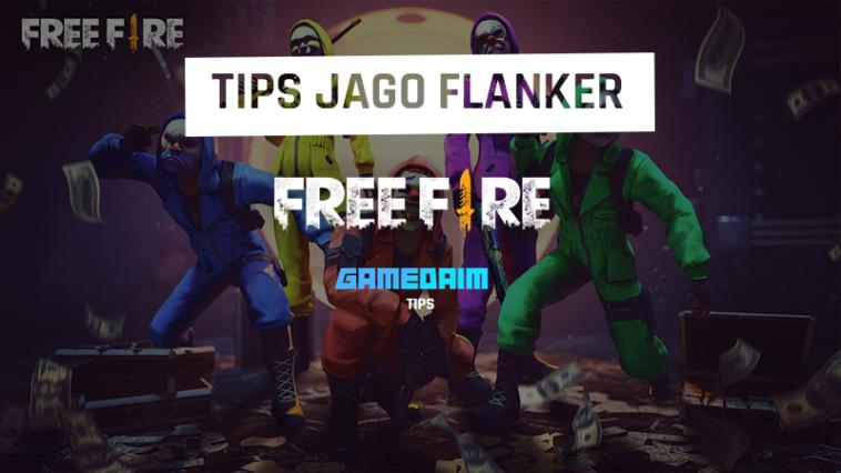 Tips Pro Jadi Flanker Di Free Fire Dengan Mudah! Gamedaim