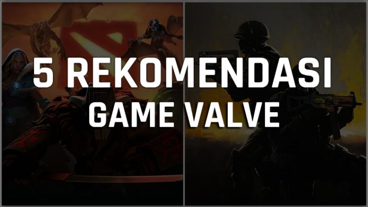5 Rekomendasi Game Valve Terbaik, Mulai Dari Moba Sampai FPS! Gamedaim