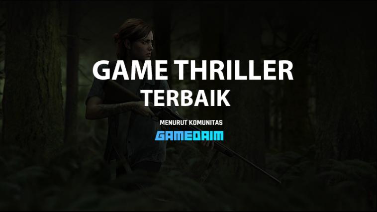7 Rekomendasi Game Thriller Terbaik, Enggak Usah Main Kalo Takut! Gamedaim
