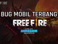 Beginilah Cara Bug Mobil Terbang Di Free Fire Dengan Mudah! Gamedaim