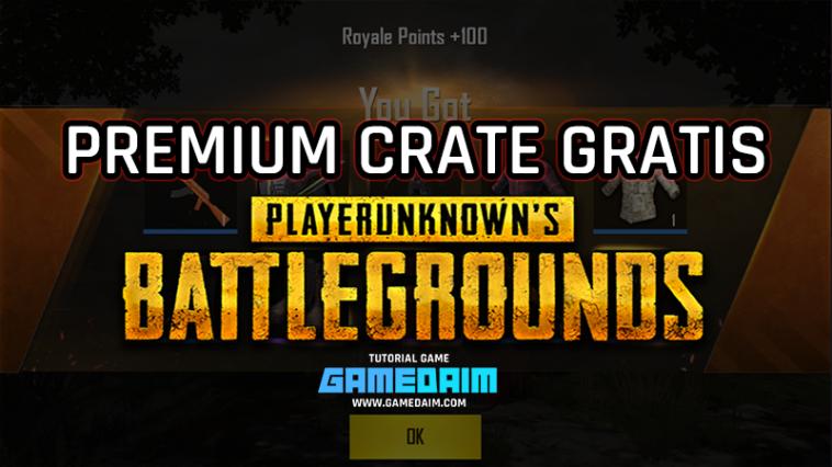 Beginilah Cara Mendapatkan Premium Crate Gratis Di PUBG Mobile! Gamedaim