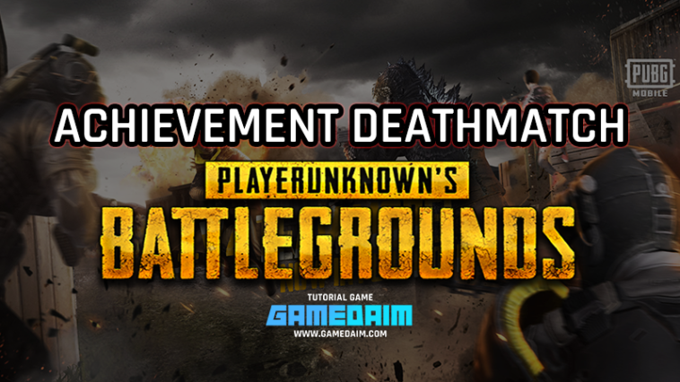 Beginilah Cara Mendapatkan Semua Achievement Mode Team Deathmatch Di PUBG Mobile! Gamedaim