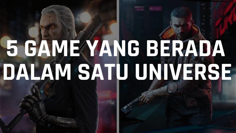 Inilah 5 Game Terkenal Yang Ternyata Masih Berada Dalam Satu Universe, Penasaran Gamedaim