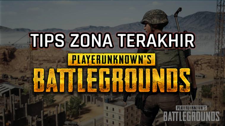 Tips Bermain Di Zona Terakhir Di PUBG Mobile! Gamedaim