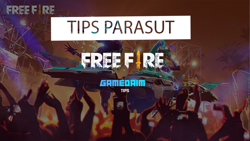 Tips Berparasut Dan Mendarat Terbaik Di Free Fire! Gamedaim