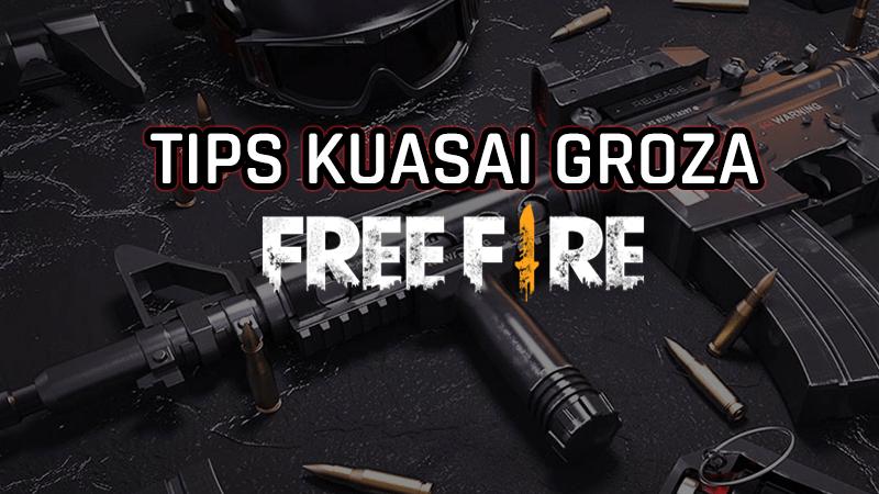 Tips Kuasai Senjata Groza Di Free Fire! Gamedaim
