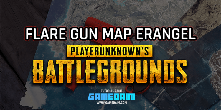 Inilah 3 Lokasi Terbaru Mencari Flare Gun Di Map Erangel PUBG Mobile! Gamedaim