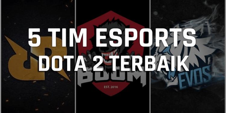 Inilah 5 Tim Esports Dota 2 Terbaik Di Indonesia! Gamedaim