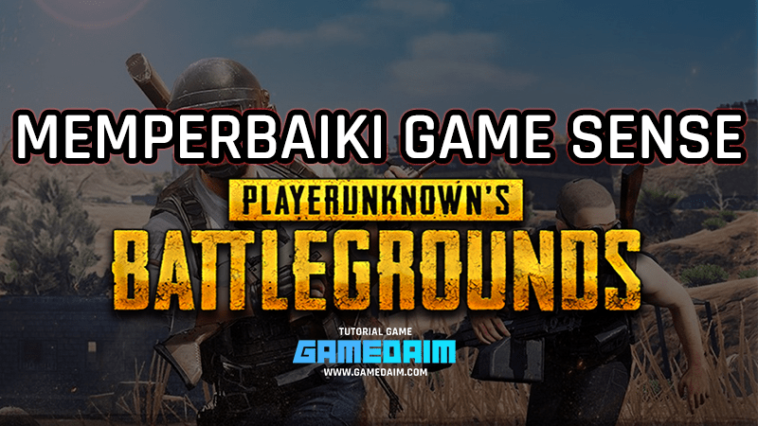 Tips Memperbaiki 'Game Sense' Di PUBG Mobile! Gamedaim