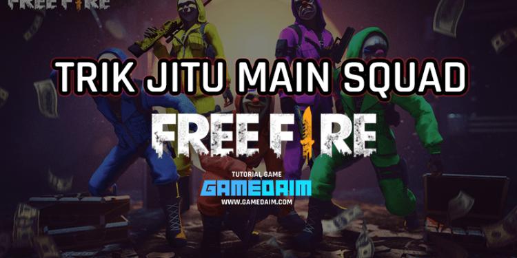 Trik Jitu Main Squad Di Free Fire! Gamedaim