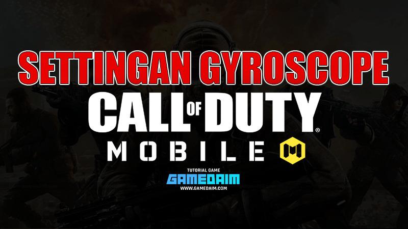 Inilah Settingan Sensitivitas Gyroscope Call Of Duty Mobile Terbaik! Gamedaim
