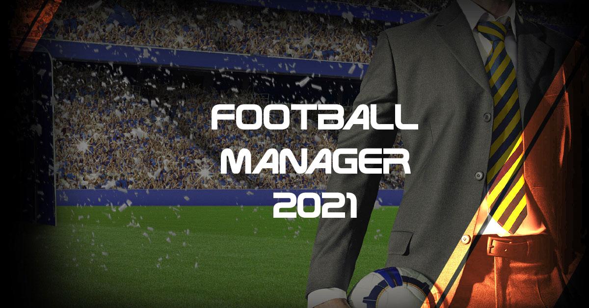 Perilisan Football Manager 2021 Ditunda!