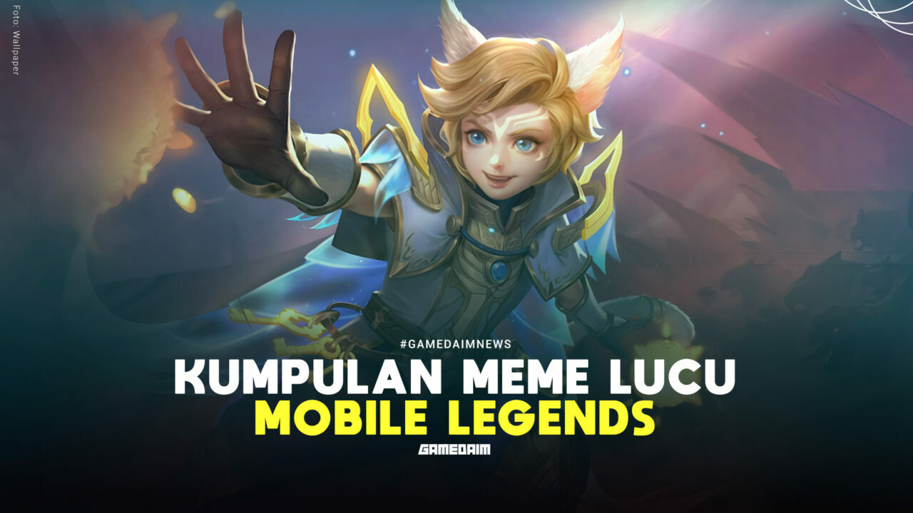 20 Meme Lucu Mobile Legends (ml) Bikin Ngakak! Gamedaim