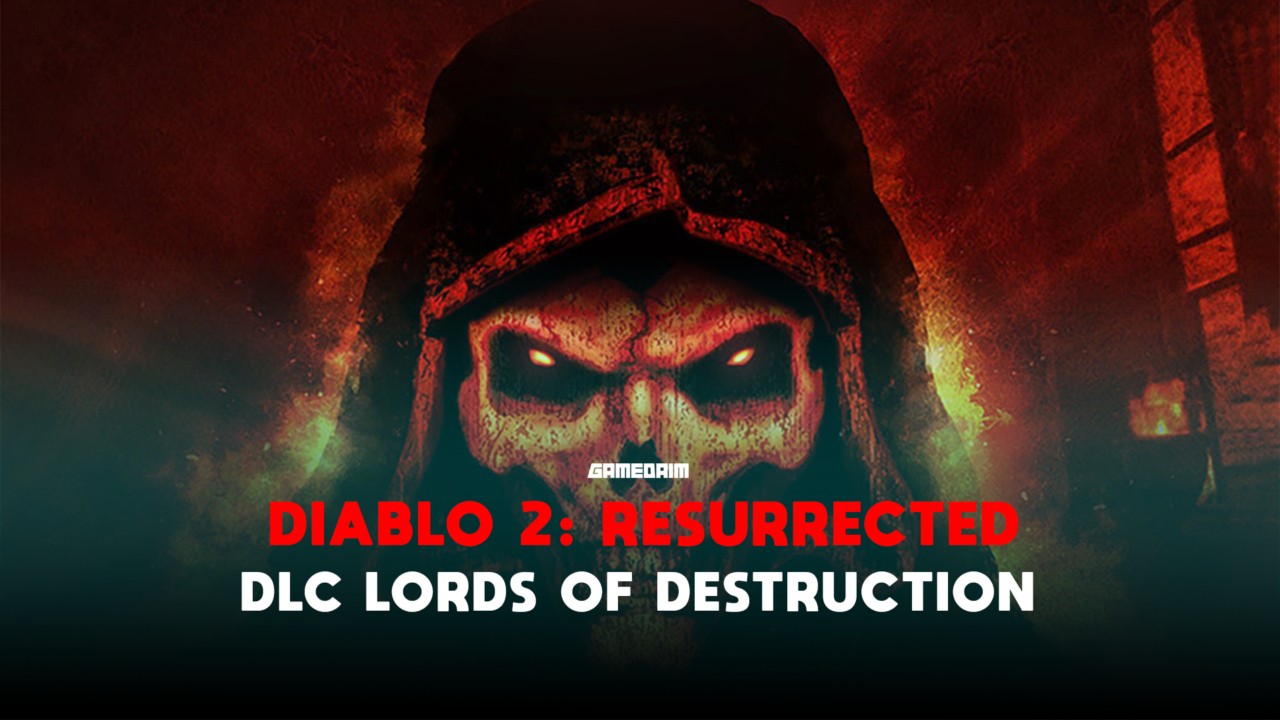 Diablo 2 Resurrected Termasuk Dlc Lords Of Destruction! Gamedaim