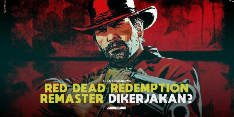 Rumor Red Dead Redemption Remaster Akan Rilis Sebelum Gta 6!